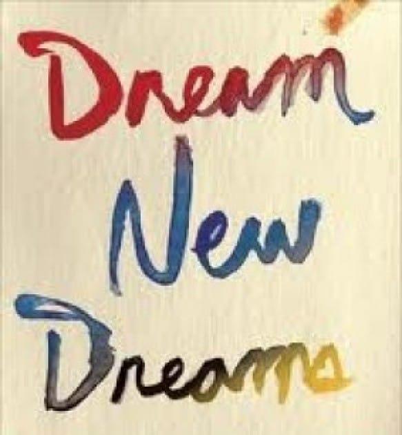 """""""Dream New Dreams""""    author, Jai Pausch"""